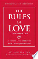 """The Rules of Love: A Personal Code for Happier, More Fulfilling Relationships, Expanded Edition"" by Richard Templar"