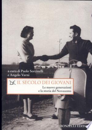 Download Il Secolo dei giovani Free Books - Dlebooks.net