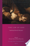 The Law of God  : Exploring God and Civilization