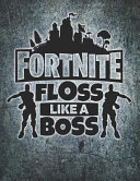 Fortnite Logo and Floss Like a Boss Journal Notebook