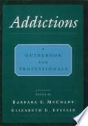 """Addictions: A Comprehensive Guidebook"" by Barbara S. McCrady, Elizabeth E. Epstein"