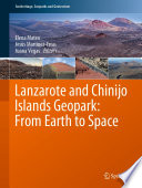 Lanzarote And Chinijo Islands Geopark From Earth To Space Book