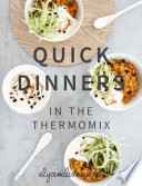 """Quick Dinners: In the Thermomix"" by alyce alexandra"