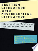 Scottish Literature And Postcolonial Literature Comparative Texts And Critical Perspectives