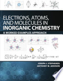 Electrons  Atoms  and Molecules in Inorganic Chemistry