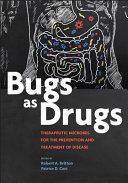 Bugs as Drugs