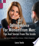 Dating Advice For Women From Men Tips And Stories From The Inside