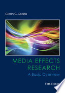 """Media Effects Research: A Basic Overview"" by Glenn G. Sparks"
