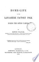 Home life of the Lancashire Factory Folk During the Cotton Famine Book