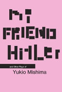 My Friend Hitler and Other Plays of Yukio Mishima