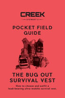 The Bug Out Survival Vest  How to Choose and Outfit a Load bearing Ultra mobile Survival Vest