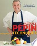 """""""Jacques Pépin New Complete Techniques"""" by Jacques Pépin"""