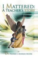 I Mattered a Teacher's Story