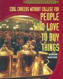 Cool Careers Without College for People Who Love to Buy Things
