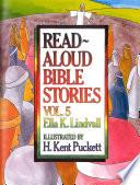 Read Aloud Bible Stories Vol  5