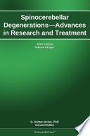 Spinocerebellar Degenerations   Advances in Research and Treatment  2012 Edition Book