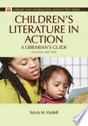 Children's Literature in Action: A Librarian's Guide, 2nd Edition  : A Librarian's Guide