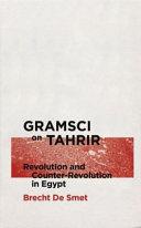 Gramsci on Tahrir: revolution and counter-revolution in Egypt