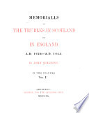 Memorialls of the Trubles in Scotland and in England  A D  1624 A D  1645