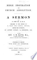 Bible Inspiration and Church Absolution  A sermon on St  John XX  21  22  23  Preached in the Church of St  Mary the Virgin  Oxford  before the University  on     1st December  1861     With notes and references Book PDF