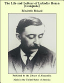 The Life and Letters of Lafcadio Hearn (Complete)