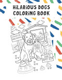 Hilarious Dogs Coloring Book