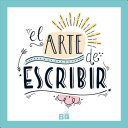 El Arte de Escribir / The Art of Writing