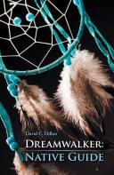 Dreamwalker: Native Guide Book