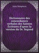 Pdf Dictionnaire des concordances verbales des Saintes ?critures d'apres la version du Dr. Segond Telecharger
