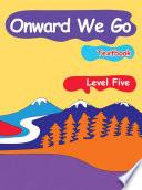 Onward We Go  Level 5  Textbook
