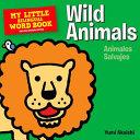 My Little Bilingual Word Book: Wild Animals