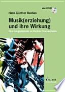 Musik(erziehung) und ihre Wirkung  : eine Langzeitstudie an Berliner Grundschulen