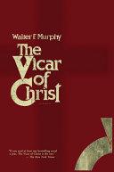 The Vicar of Christ Pdf/ePub eBook