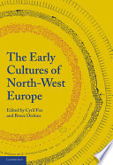 The Early Cultures of North West Europe Book PDF