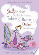 The Shopaholic s Guide to Buying Fashion and Beauty Online Book