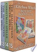 The Kitchen Witch: Box Set: Books 13-15