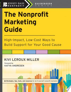 Download The Nonprofit Marketing Guide Free Books - Dlebooks.net