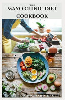 The Mayo Clinic Diet Cookbook