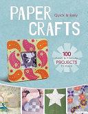 Quick & Easy Paper Crafts