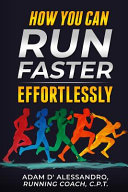 How You Can Run Faster Effortlessly Book