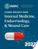 Coders  Specialty Guide 2022  Internal Medicine  Endocrinology  Wound Care Book