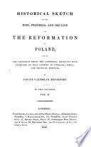 Historical Sketch of the Rise  Progress  and Decline of the Reformation in Poland