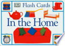 Dk Flash Cards : In The Home
