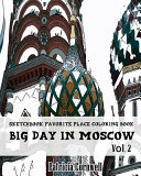 Big Day in Moscow Sketchbook Favorite Place Coloring Book