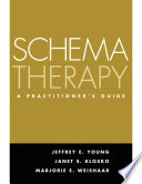 """""""Schema Therapy: A Practitioner's Guide"""" by Jeffrey E. Young, Janet S. Klosko, Marjorie E. Weishaar"""