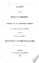 Acts Passed At The Session Of The General Assembly Of The State Of Mississippi