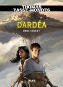 Thomas Passe-Mondes : Dardéa
