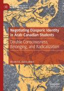 Pdf Negotiating Diasporic Identity in Arab-Canadian Students