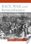 Race  War  and Remembrance in the Appalachian South