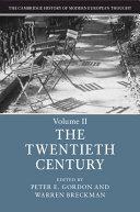 The Cambridge History of Modern European Thought  Volume 2  The Twentieth Century
